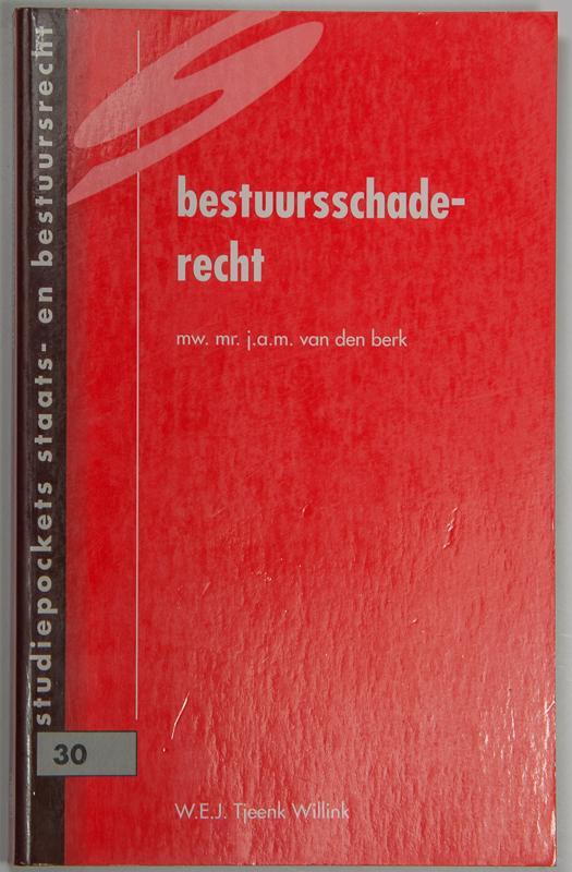 Bestuursschaderecht. - Berk, J. A. M. van den.