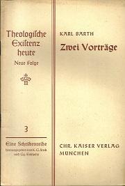 Zwei Vorträge.: Barth, Karl: