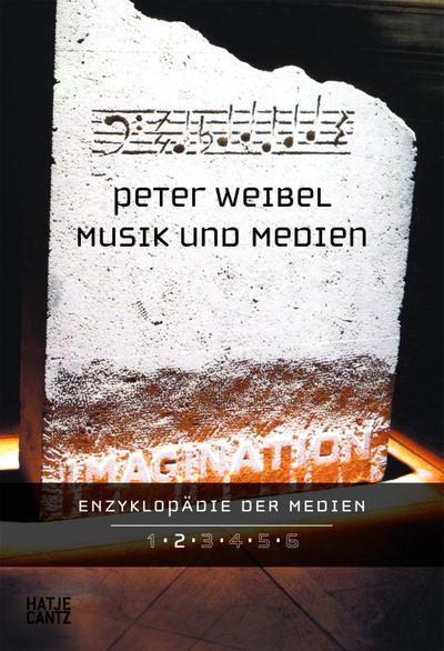 Enzyklopädie der Medien. Band 2 : Musik: Peter Weibel