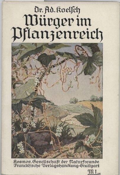 Würger im Pflanzenreich: Koelsch,Adolf