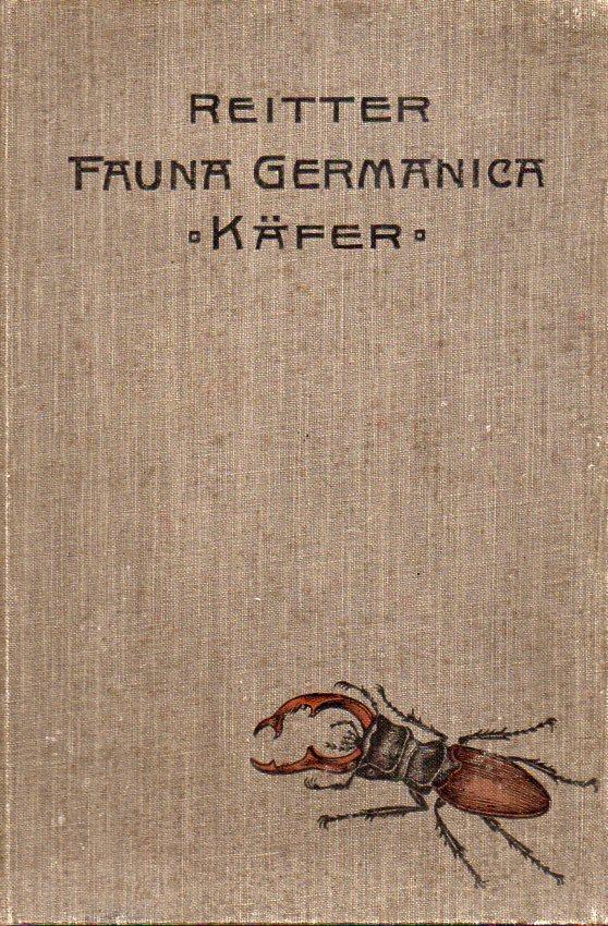 Fauna Germanica Die Käfer des Deutschen Reiches: Reitter,Edmund