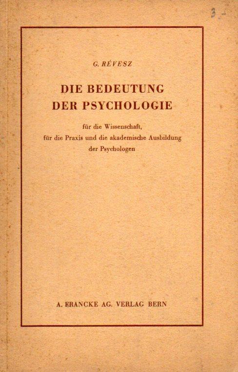 Die Bedeutung der Psychologie: Revesz,G.