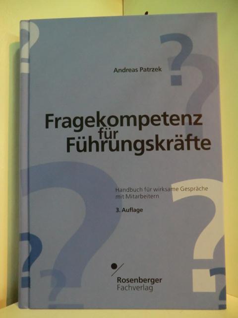 Fragekompetenz für Führungskräfte. Handbuch für wirksame Gespräche mit Mitarbeitern - Patrzek, Andreas