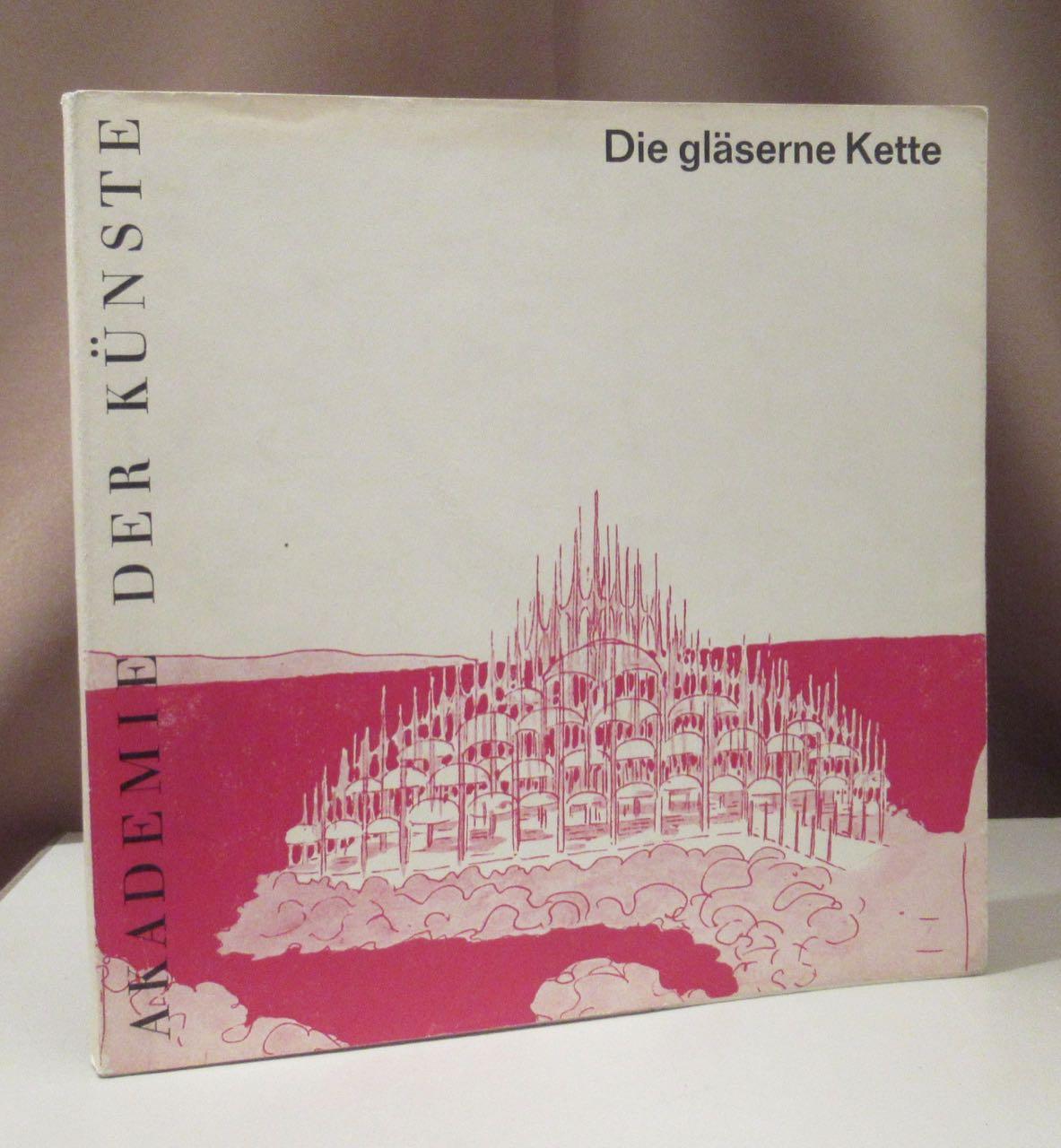 Die Gläserne Kette. Visionäre Architekturen aus dem: Taut, Bruno.