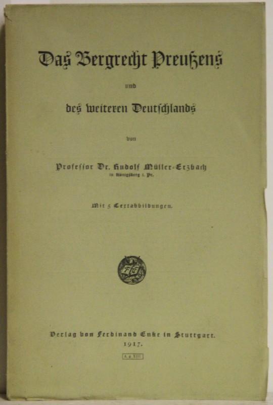 Das Bergrecht Preußens und des weiteren Deutschlands.: Müller-Erzbach, Rudolf: