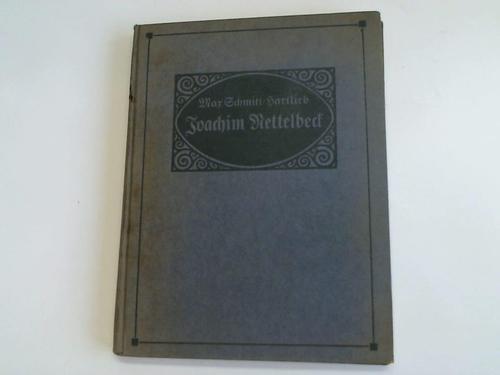 Joachim Nettelbeck. Bürger zu Kolberg. Eine Lebensbeschreibung: Schmitt-Hartlieb, Max (Hrsg.)