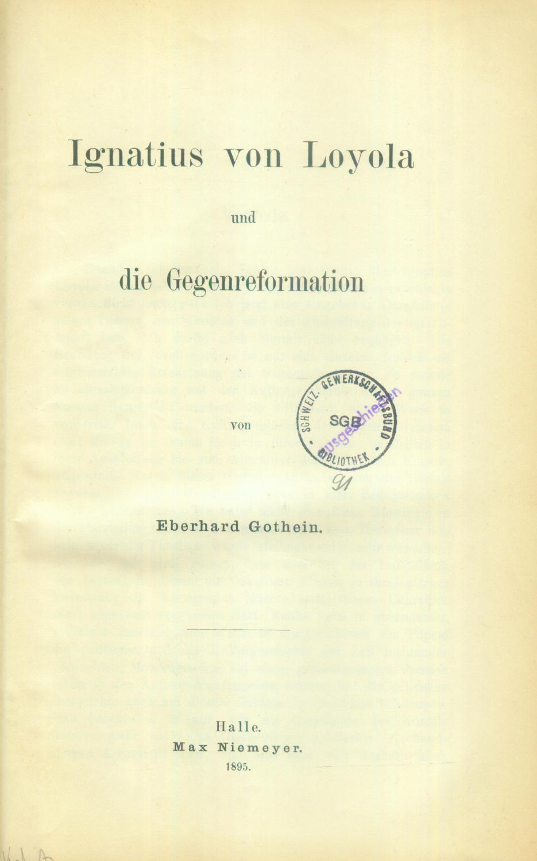 Ignatius von Loyola und die Gegenreformation.: IGNATIUS von LOYOLA