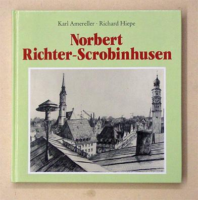 Norbert Richter-Scrobinhusen. Ein Meister der Grafik.: Richter-Scrobinhusen, Norbert -