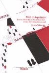 MIL MÁQUINAS : BREVE FILOSOFÍA DE LAS MÁQUINAS COMO MOVIMIENTO SOCIAL - RAUNIG, GERALD