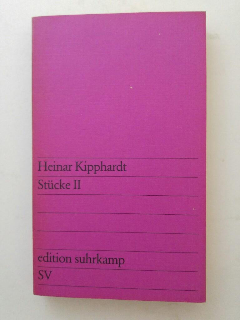 Stücke II.: Kipphardt, Heinar: