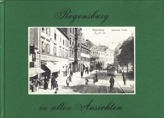 Regensburg in alten Ansichten ;.: Bernd Meyer /
