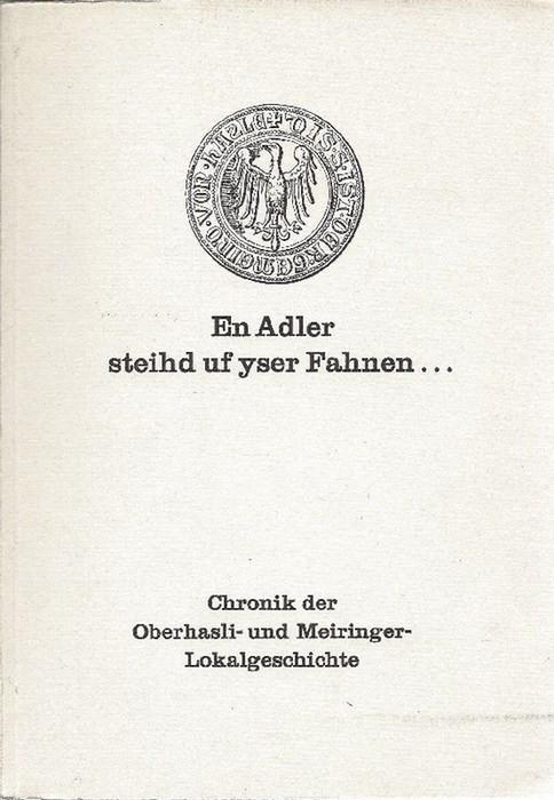 En Adler steihd uf yser Fahnen .: Ringgenberg, Fritz