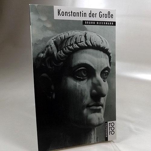 Konstantin der Große. Dargestellt von Bruno Bleckmann. rororo 50556 : Rowohlts Monographien 50556, - Bleckmann, Bruno