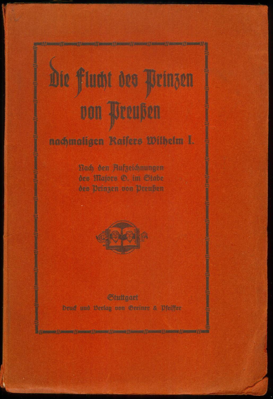 Die Flucht des Prinzen von Preußen nachmaligen: OELRICHS, August von]: