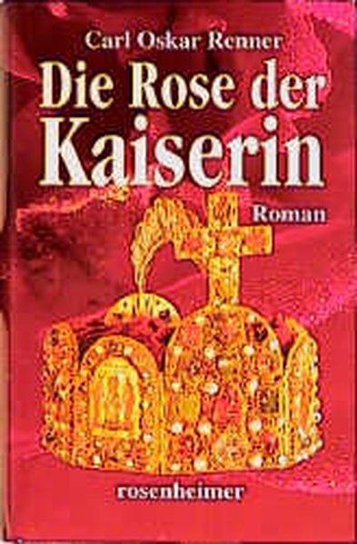 Die Rose der Kaiserin - O Renner, Carl