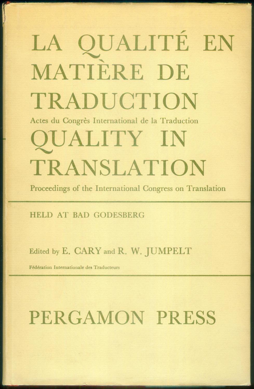 Proceedings of the International Congress on Translation.: QUALITY IN TRANSLATION.
