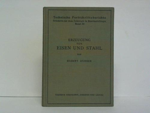 Erzeugung von Eisen und Stahl: Durrer, Robert