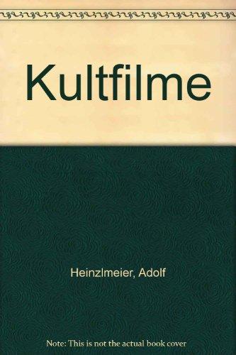 Kultfilme. ; Jürgen Menningen ; Berndt Schulz - Heinzlmeier, Adolf, Jürgen Menningen und Berndt Schulz