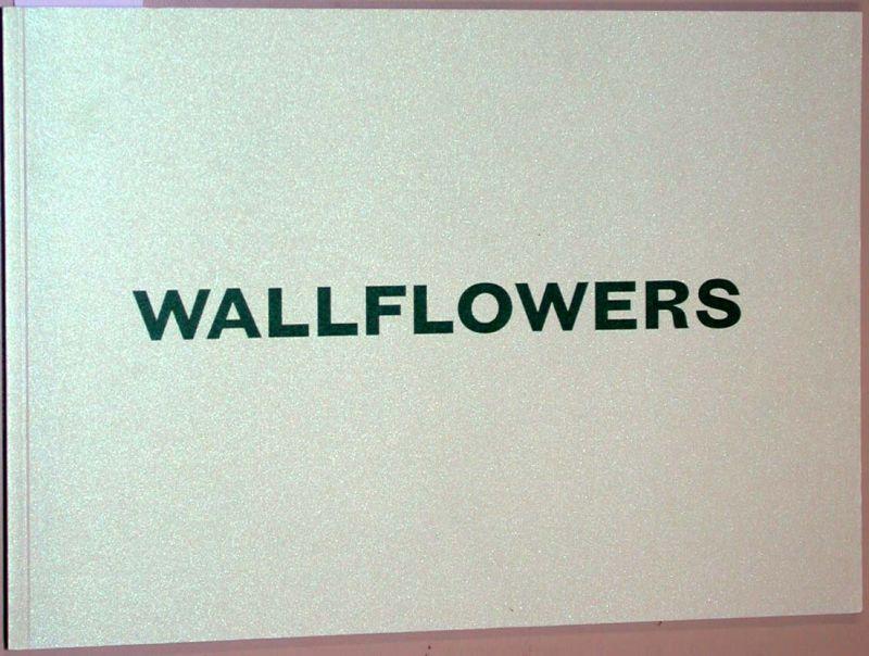 Wallflowers :. [grosse Fotografien ; dieser Katalog: Bezzola, Tobia
