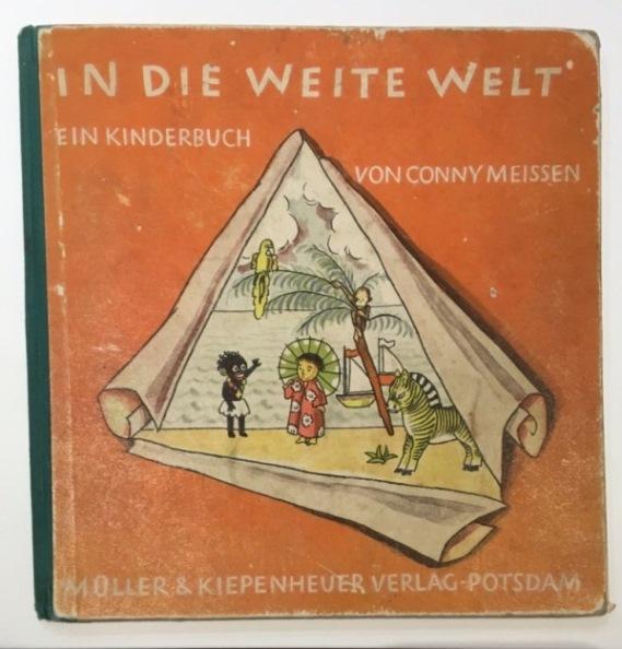 In die weite Welt ein Kinderbuch: Meissen, Conny,
