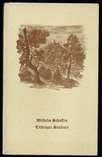 Tübinger Sinfonie. Mit Holzstichen nach Zeichnungen von: Schussen, Wilhelm