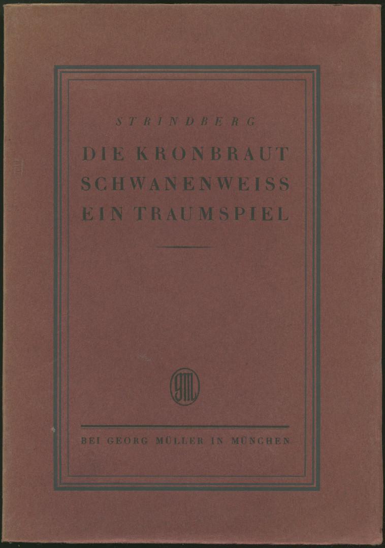 Die Kronbraut; Schwanenweiss; Ein Traumspiel. (Übertragen von: Strindberg, August: