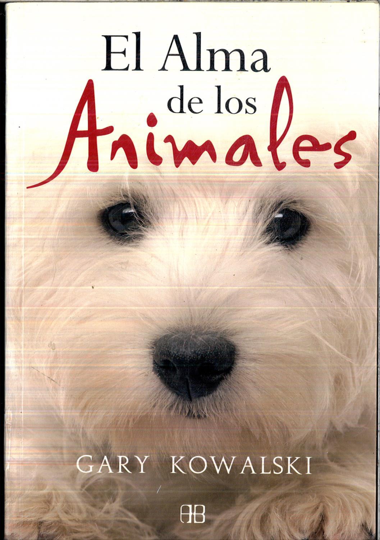 Alma de los Animales, El - Kowalski, Gary; Canas, Maria del Mar