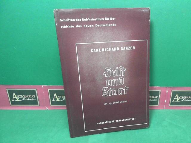 Geist und Staat im 19.Jahrhundert. (= Schriften: Ganzer, Karl Richard: