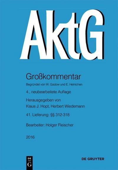 Aktiengesetz §§ 312-318 : Lieferung 41: Klaus J. Hopt