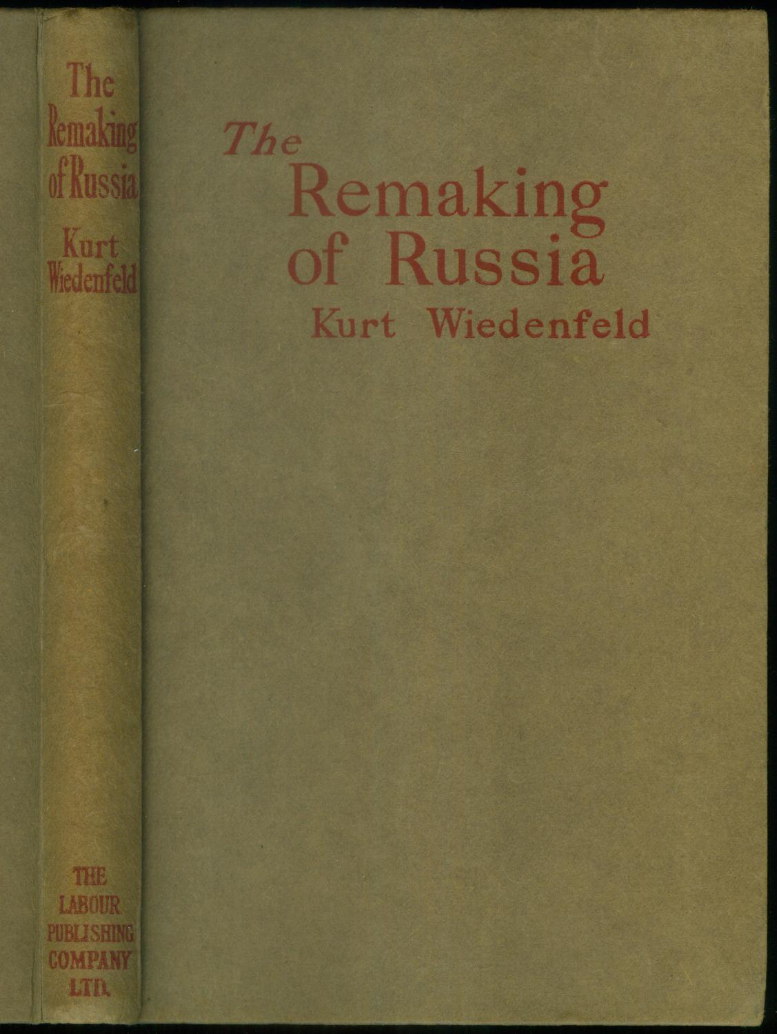 The Remaking of Russia. Translated from the: WIEDENFELD, Kurt: