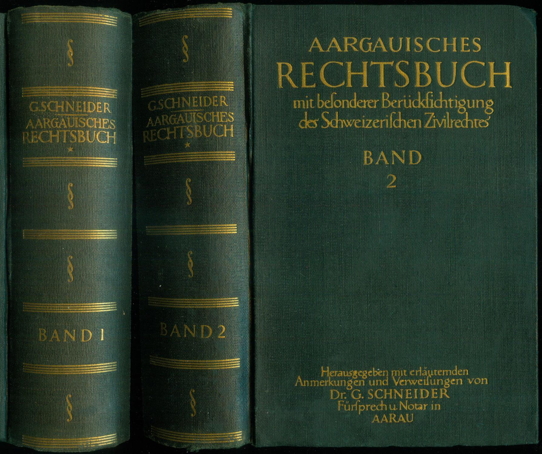 Aargauisches Rechtsbuch mit besonderer Berücksichtigung des Schweizerischen: AARGAUISCHES RECHTSBUCH -