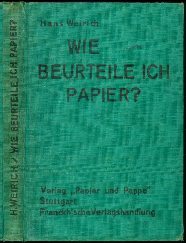 Wie beurteile ich Papier? Ein Lehrbuch der: WEIRICH, Hans: