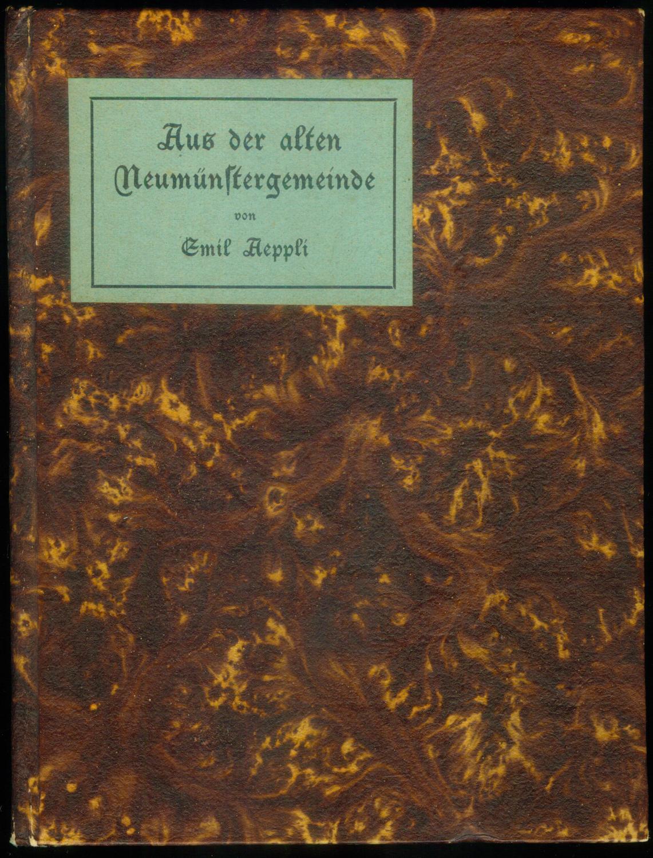 Aus der alten Neumünstergemeinde.: AEPPLI, Emil: