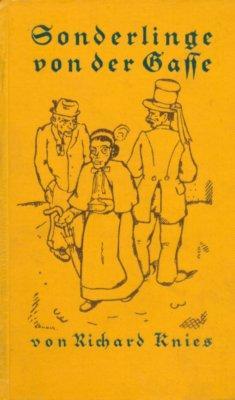 Sonderlinge von der Gasse.: Knies, Richard,