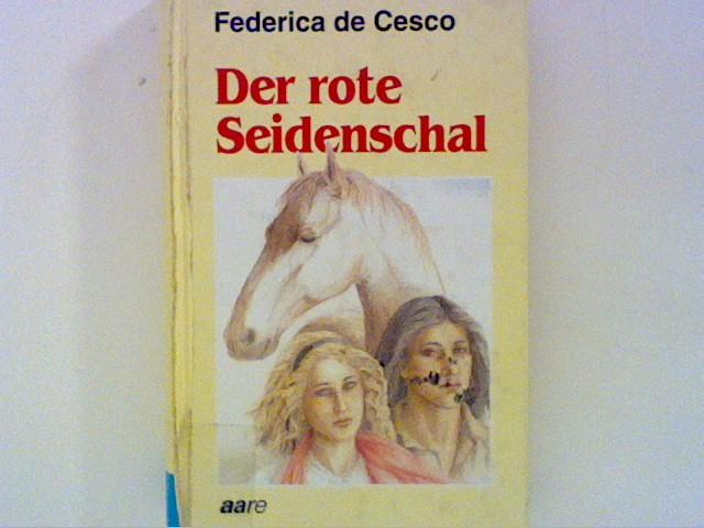 Der rote Seidenschal : Eine Indianergeschichte für: Cesco, Federica de: