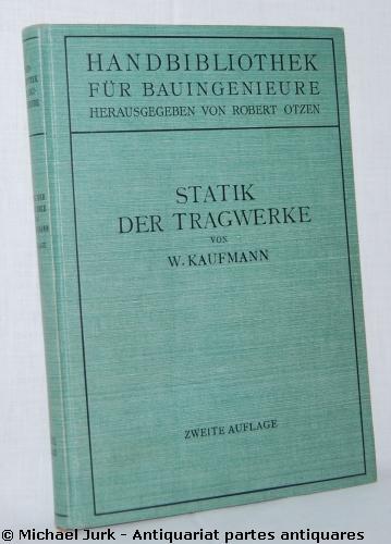 Statik der Tragwerke. Reihe: Handbibliothek für Bauingenieure.: Kaufmann, Walther: