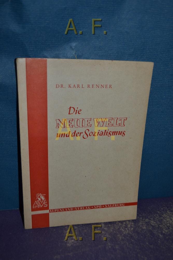 Die neue Welt und der Sozialismus : Renner, Karl: