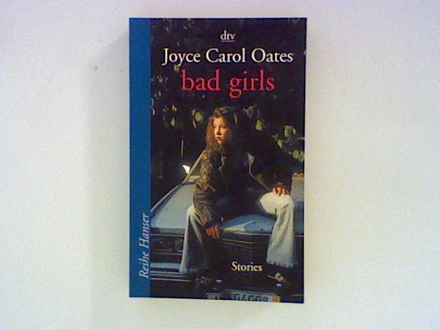 bad girls: Stories: Oates, Joyce Carol: