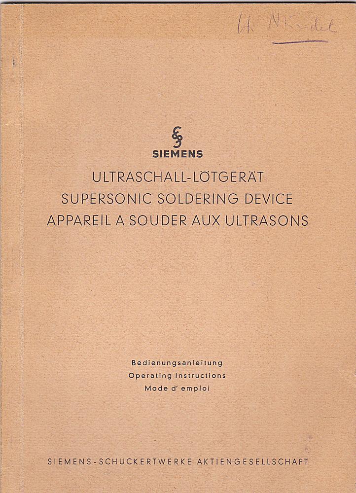 Ultraschall-Lötgerät: Bedienungsanleitung, Supersonic Soldering Device: Operating Instructions,: Siemens