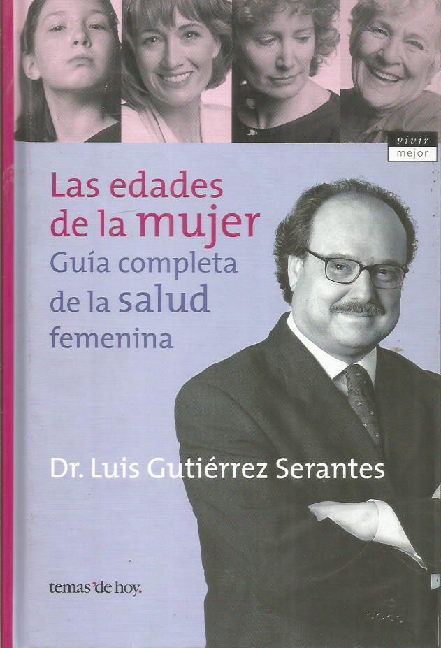 LAS EDADES DE LA MUJER - Gutiérrez Serantes,Dr.Luis