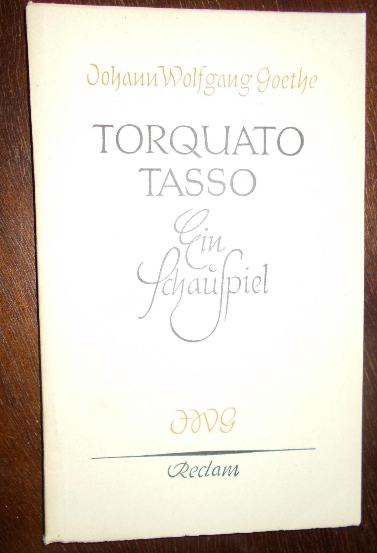 Torquato Tasso: Ein Schauspiel: Johann Wolfgang Goethe
