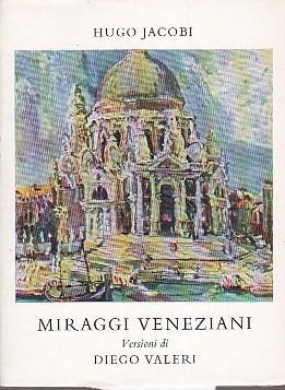 Miraggi veneziani. Versione di Diego Valeri: Jacobi Hugo
