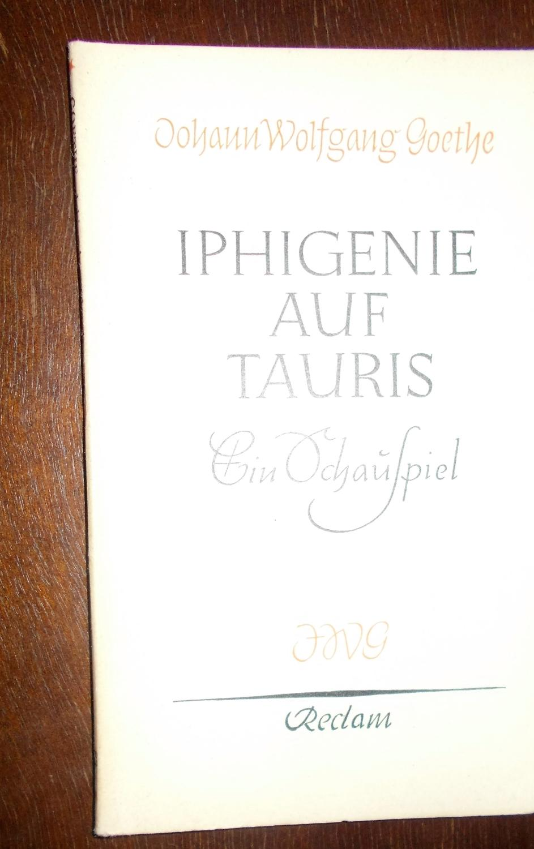 Iphigenie auf Tauris: Ein Schauspiel: Johann Wolfgang Goethe
