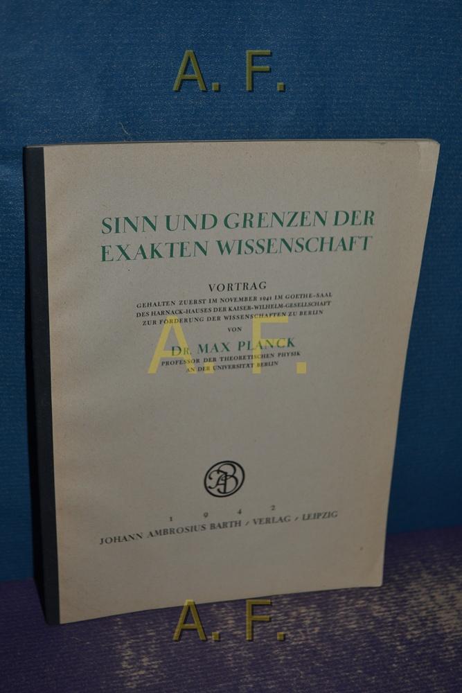 Sinn und Grenzen der exakten Wissenschaft : Planck, Max: