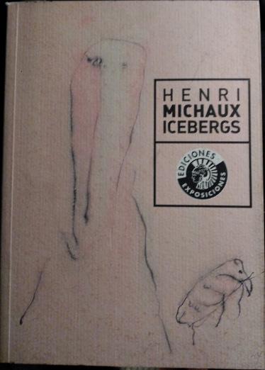 ICEBERGS. - MICHAUX, Henri.