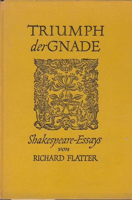 Triumph der Gnade. Shakespeare-Essays: Flatter, Richard: