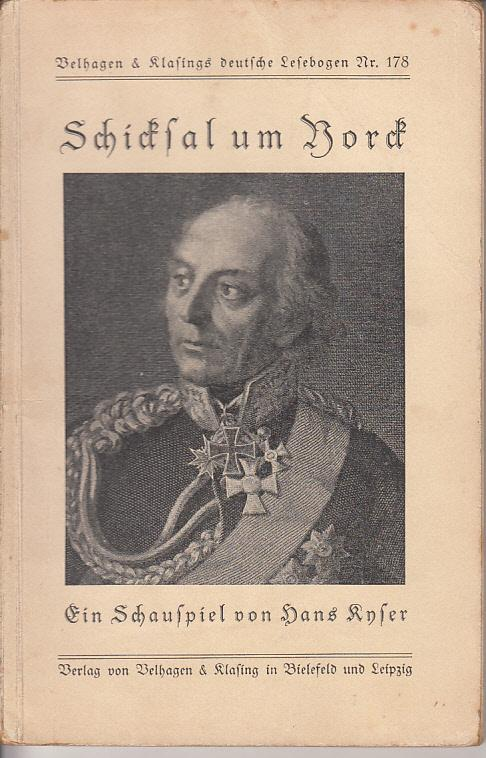Schicksal um Yorck - Schauspiel in 5: Hans Kyser