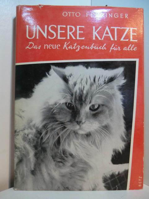 Unsere Katze. Das neue Katzenbuch für alle: Fehringer, Otto: