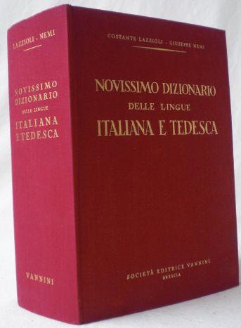 Wörterbuch der Deutschen und Italienischen Sprache -: Lazzioli, Costante und