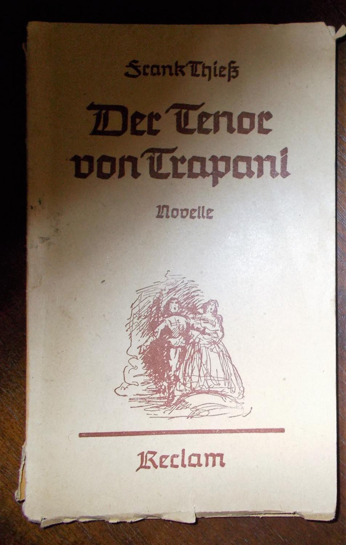 Der Tenor von Trapani: Novelle: Frank Thiess